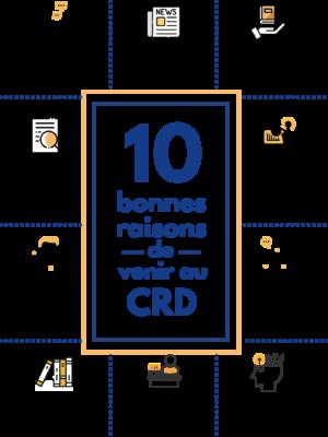 10 bonnes raisons de venir au CRD